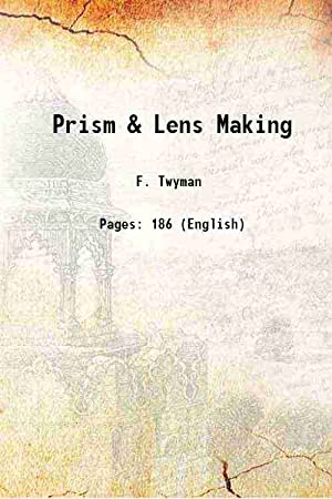 Prism And Lens Making [Hardcover]: F. Twyman