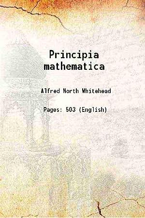 Principia mathematica 1910 [Hardcover]: Alfred North Whitehead