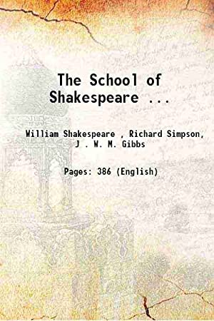 The School of Shakespeare . 1878: William Shakespeare ,