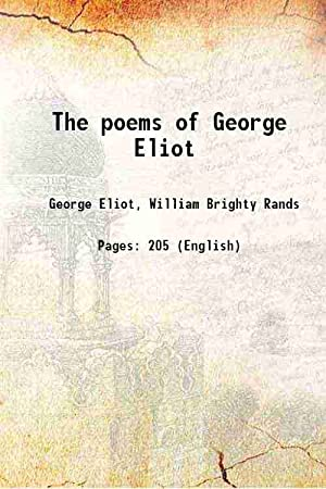 The poems of George Eliot 1884: George Eliot, William