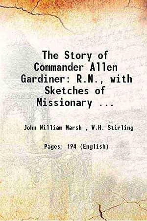 The Story of Commander Allen Gardiner: R.N.,: John William Marsh
