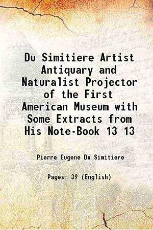 Du Simitiere, Artist, Antiquary and Naturalist Projector: Pierre Eugene Du
