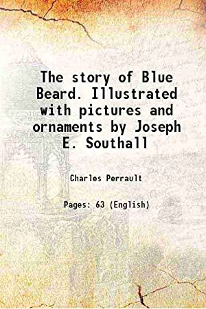 The story of Blue Beard. Illustrated with: Charles Perrault