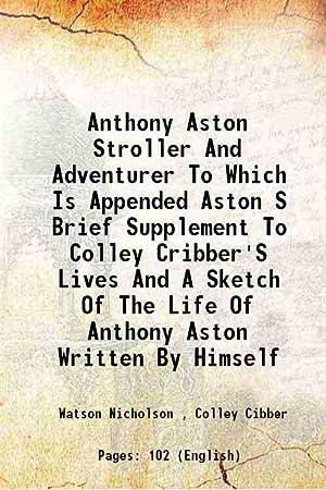 Anthony Aston Stroller And Adventurer To Which: Watson Nicholson ,