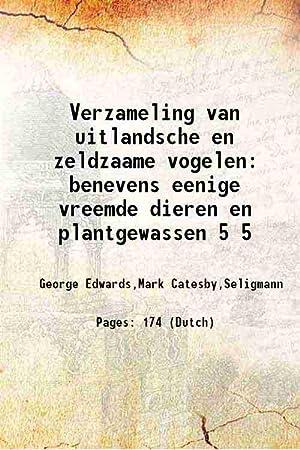 Verzameling van uitlandsche en zeldzaame vogelen benevens: George Edwards,Mark Catesby,Seligmann