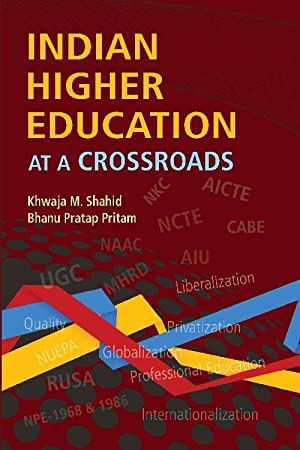 Indian Higher Education at a Crossroads: Khwaja M. Shahid
