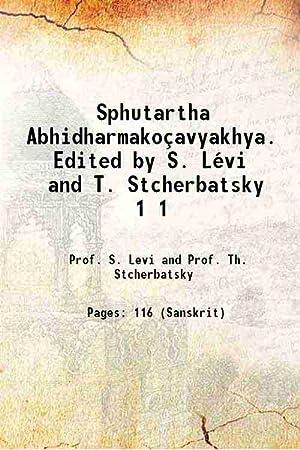 Sphutartha Abhidharmakoçavyakhya. Edited by S. Lévi and: Prof. S. Levi