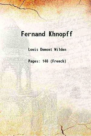 Fernand Khnopff 1907 [Hardcover]: Louis Dumont Wilden