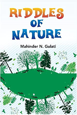 Riddles of Nature: Mahinder N. Gulati