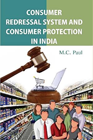 Consumer Redressal System and Consumer Protection in: M. C. Paul