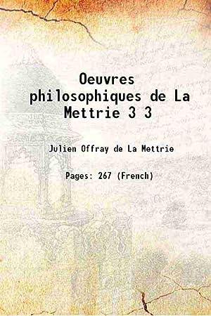 Oeuvres philosophiques de La Mettrie Volume 3: Julien Offray de