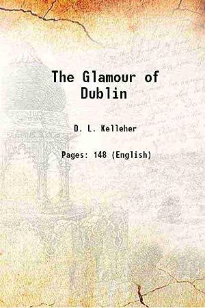 The Glamour of Dublin 1920 [Hardcover]: D. L. Kelleher