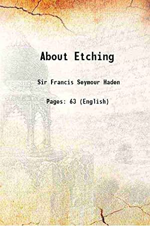 About Etching 1879 [Hardcover]: Sir Francis Seymour