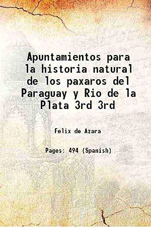 Apuntamientos para la historia natural de los: Felix de Azara