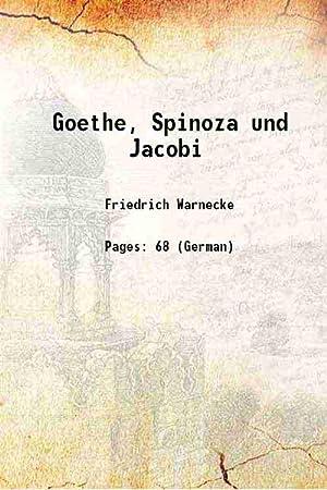 Goethe, Spinoza und Jacobi (1908)[HARDCOVER]: Friedrich Warnecke