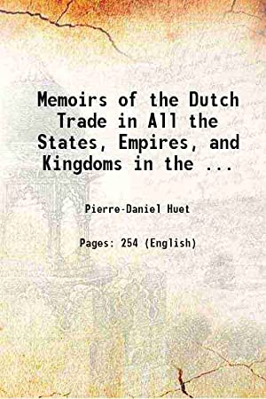 Memoirs of the Dutch Trade in All: Pierre-Daniel Huet