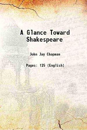 A Glance Toward Shakespeare 1922 [Hardcover]: John Jay Chapman