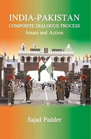 India-Pakistan Composite Dialogue Process : Issues and: Sajad Padder