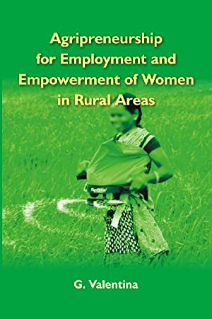 Agripreneurship for Employment and Empowerment of Women: G. Valentina