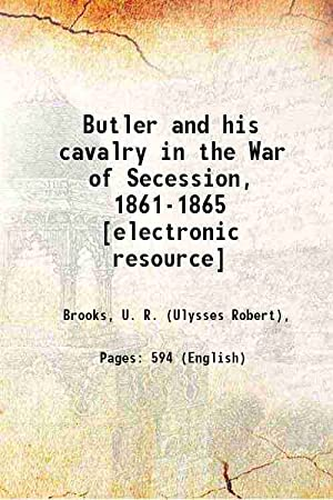 Butler and his cavalry in the War: Brooks, U. R.