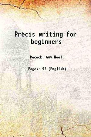 Précis writing for beginners [Hardcover]: Pocock, Guy Noel,
