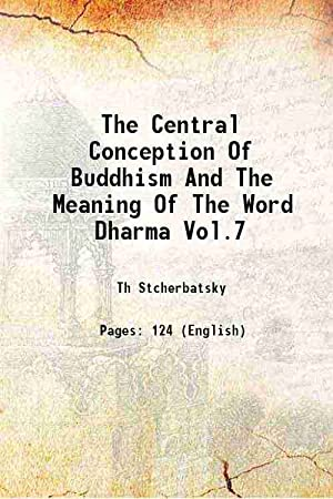 The Central Conception Of Buddhism And The: Th Stcherbatsky