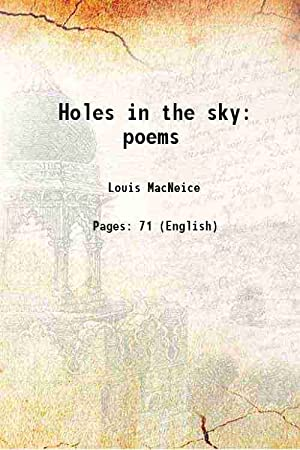 Holes in the sky poems 1944-1947 [Hardcover]: Louis MacNeice