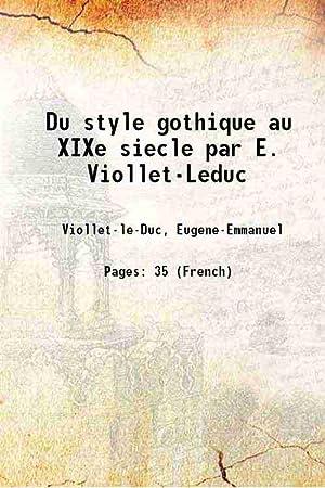 Du style gothique au XIXe siecle par: Viollet-le-Duc, Eugene-Emmanuel