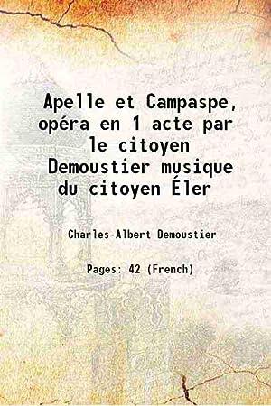 Apelle et Campaspe, opéra en 1 acte: Charles-Albert Demoustier