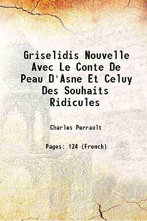 Griselidis Nouvelle Avec Le Conte De Peau: Charles Perrault