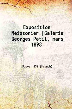 Exposition Meissonier [Galerie Georges Petit, mars 1893: Anonymous