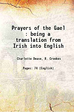 Prayers of the Gael : being a: Charlotte Dease, R.