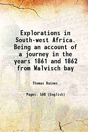 Explorations in South-west Africa. Being an account: Thomas Baines