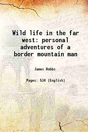 Wild life in the far west personal: James Hobbs