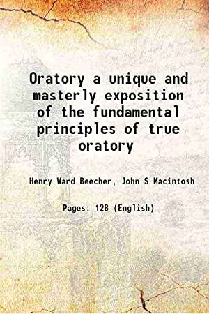 Oratory a unique and masterly exposition of: Henry Ward Beecher,