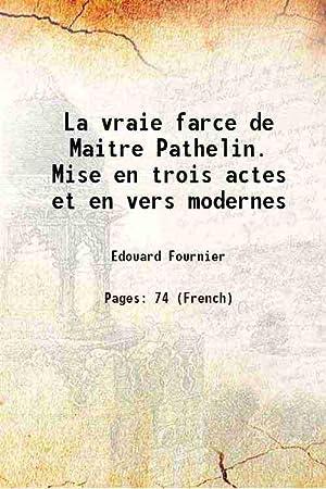 La vraie farce de Maitre Pathelin. Mise: Edouard Fournier
