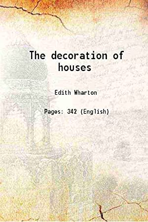 The decoration of houses 1907 [Hardcover]: Edith Wharton