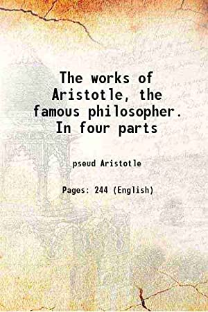 The works of Aristotle The famous philosopher: Pseud Aristotle