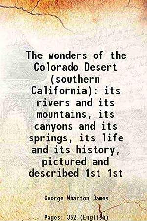 The wonders of the Colorado Desert (southern: George Wharton James