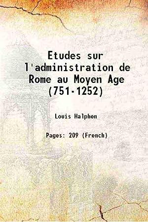 Etudes sur l'administration de Rome au Moyen: Louis Halphen