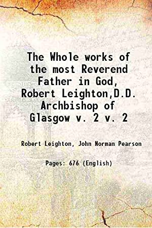 The Whole works of the most Reverend: Robert Leighton, John
