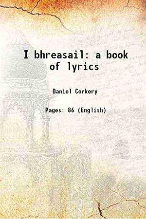 I bhreasail a book of lyrics 1921: Daniel Corkery