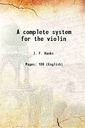 A complete system for the violin 1846: J. F. Hanks