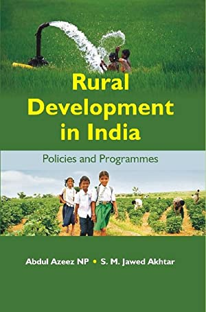 Rural Development in India: Policies and Programmes: Abdul Azeez Np,