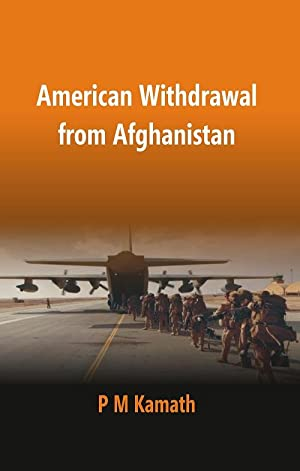 American Withdrawal From Afghanistan: P.M. Kamath