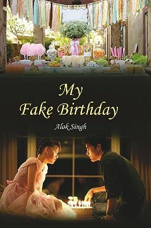 My Fake Birthday: Alok Singh