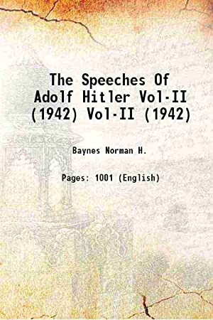 The Speeches Of Adolf Hitler (april 1922-: Norman H. Baynes(Ed.)