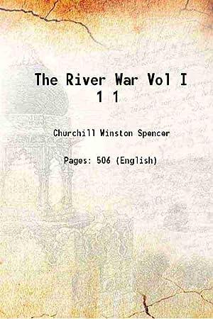 The River War Volume 1 1899: Winston Spencer Churchill