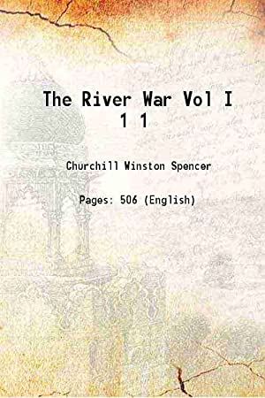 The River War Volume 1 1899 [Hardcover]: Winston Spencer Churchill
