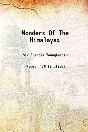 Wonders Of The Himalayas 1924: Sir Francis Younghusband